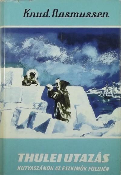 Knud Rasmussen - Thulei utazás
