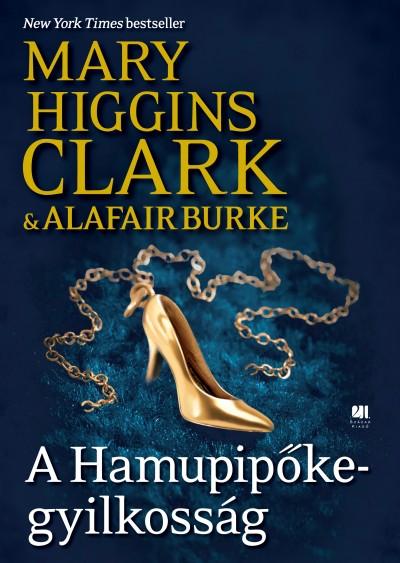 Alafair Burke - Mary Higgins Clark - A Hamupipőke-gyilkosság