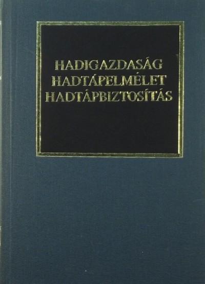 Dr. Kocsis Bernát  (Szerk.) - Hadigazdaság - Hadtápelmélet - Hadtápbiztosítás