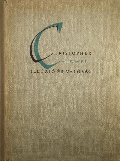 Christopher Caudwell - Illúzió és valóság