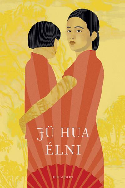 Jü Hua - Élni
