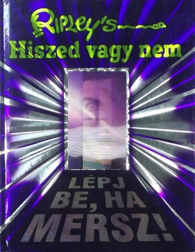 Garami András  (Szerk.) - Ripley's - Hiszed vagy nem