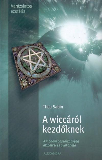 Thea Sabin - A wiccáról kezdőknek