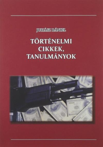 Juhász Dániel - Történelmi cikkek, tanulmányok
