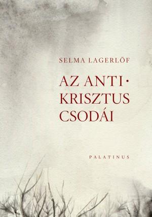 Selma Lagerl�f - Az Antikrisztus csod�i