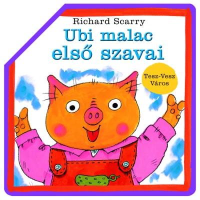 Richard Scarry - Ubi malac első szavai