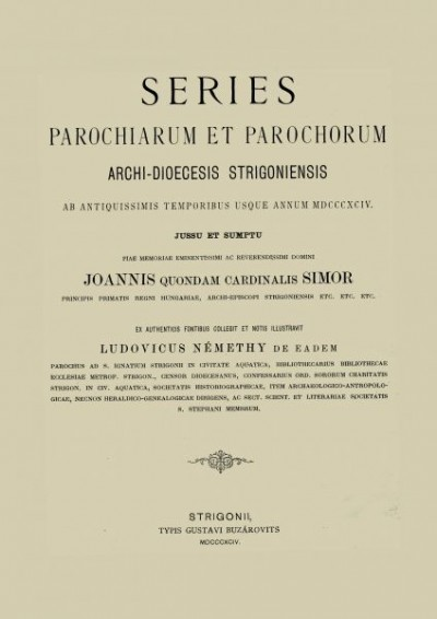 Ludovicus Némethy - Series parochiarum et parochorum