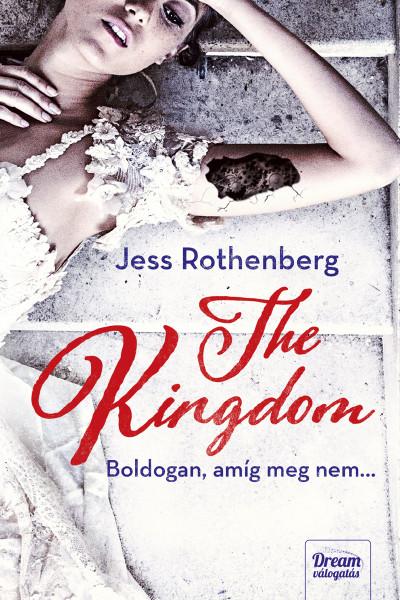 Jess Rothenberg - The Kingdom - Boldogan, amíg meg nem...