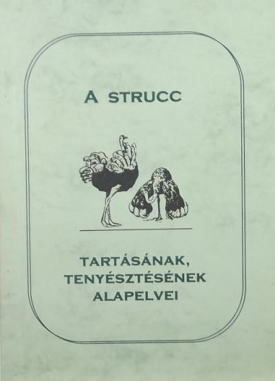 Dr. Karácsonyi Dezső - Szabó András - A strucc tartásának, tenyésztésének alapelvei