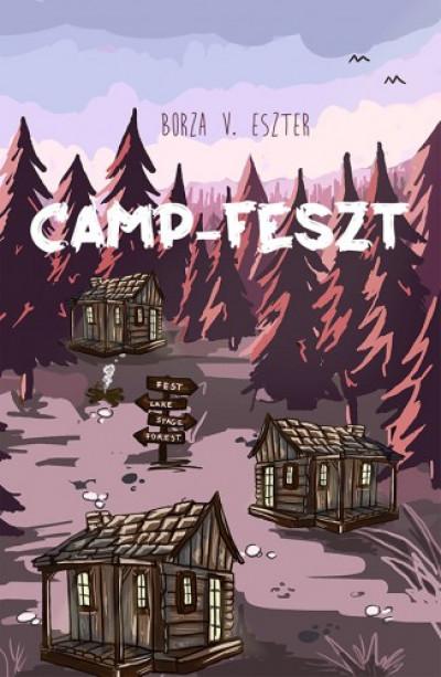 Borza V. Eszter - Camp-Feszt. A Camp-trilógia első része