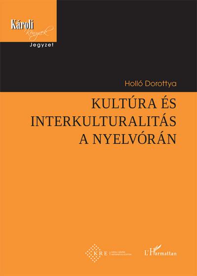 Holló Dorottya - Kultúra és interkulturalitás a nyelvórán