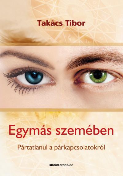 Takács Tibor - Egymás szemében