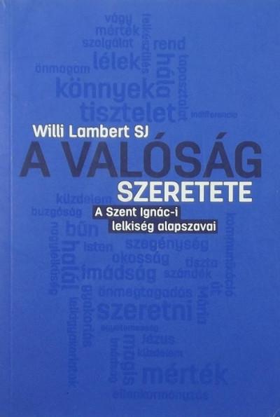 Willi Lambert Sj - A valóság szeretete