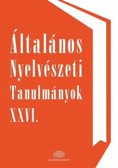 Kenesei István  (Szerk.) - Általános Nyelvészeti Tanulmányok XXVI.