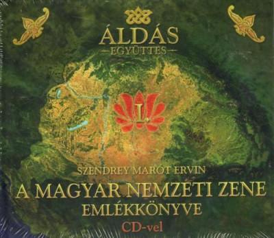 Szendrey Marót Ervin - A magyar nemzeti zene emlékkönyve CD-vel