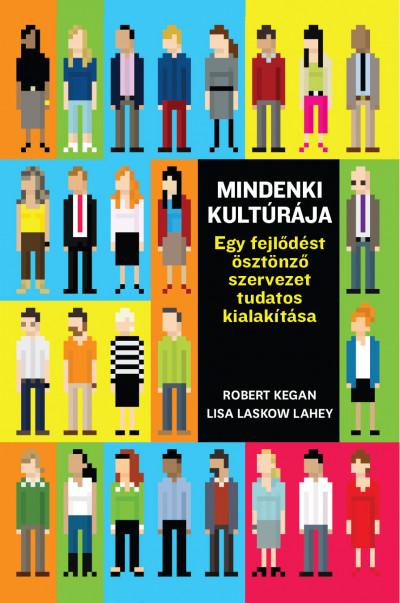 Andy Fleming - Deborah Helsing - Robert Kegan - Lisa Laskow Lahey - Matthew L. Miller - Mindenki kultúrája
