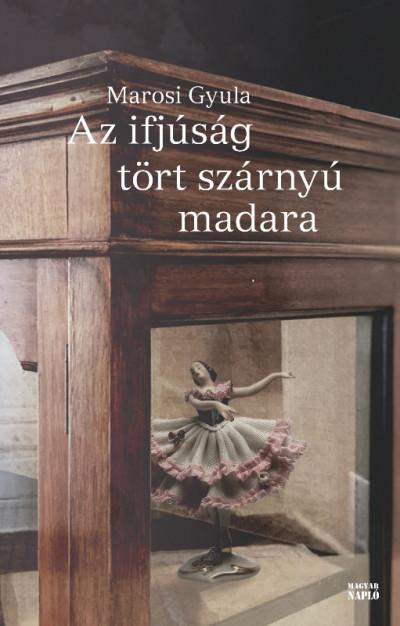 Marosi Gyula - Az ifjúság tört szárnyú madara