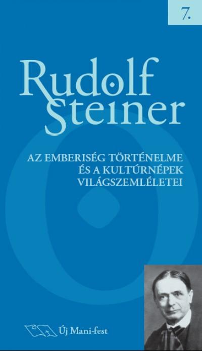 Rudolf Steiner - Az emberiség történelme és a kultúrnépek világszemléletei