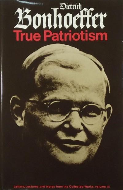 Dietrich Bonhoeffer - True Patriotism