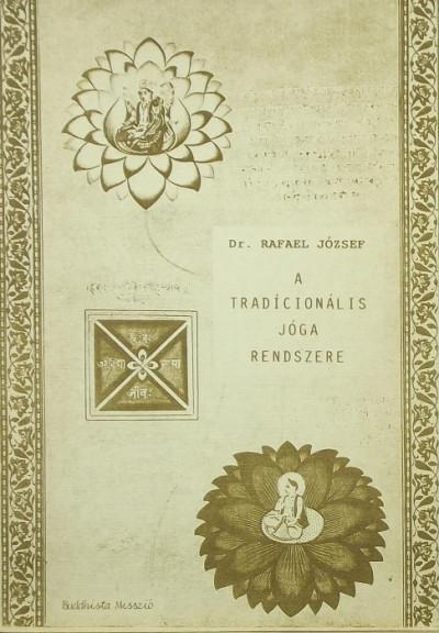 Dr. Rafael József - A tradícionális jóga rendszere