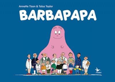 Talus Taylor - Anette Tison - Barbapapa