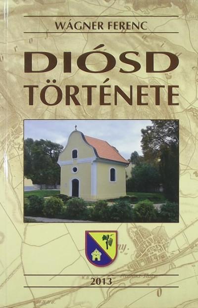 Wágner Ferenc - Diósd története
