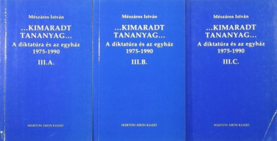 Mészáros István - A diktatúra és az egyház 1975-1990 III. A-C.
