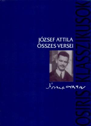 J�zsef Attila - Stoll B�la (Szerk.) - J�zsef Attila �sszes versei - kem�nyt�bla