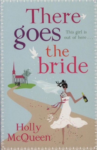 Holly Mcqueen - There Goes the Bride