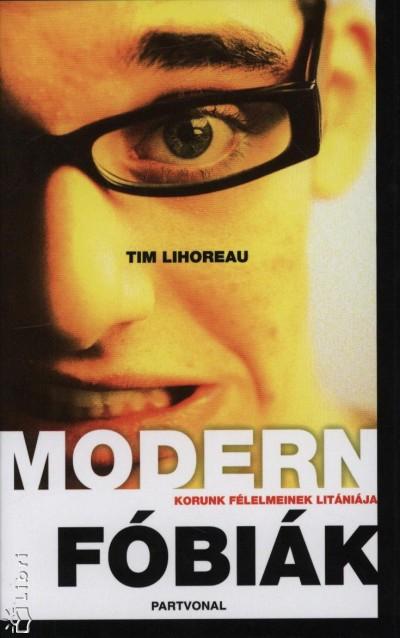 Tim Lihoreau - Modern fóbiák