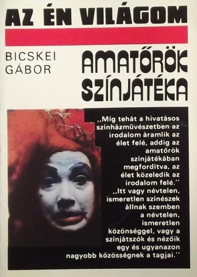 Bicskei Gábor - Amatőrök színjátéka