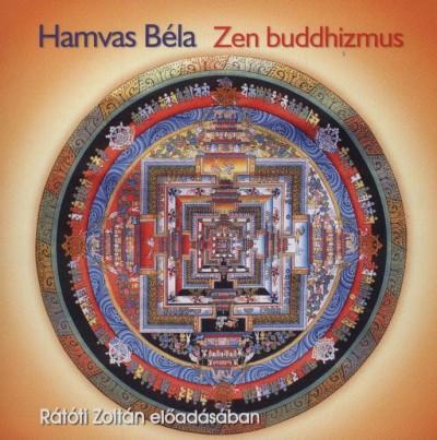 Hamvas Béla - Rátóti Zoltán - Zen buddhizmus - Hangoskönyv
