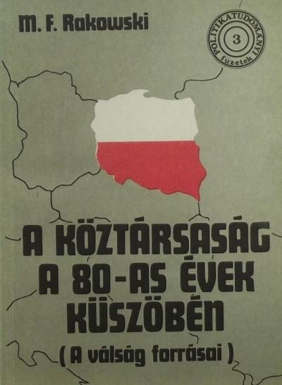 Mieczyslaw F. Rakowski - A köztársaság a nyolcvanas évek küszöbén