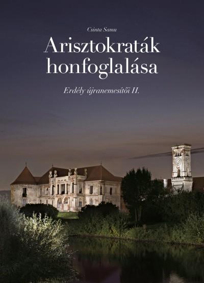 Csinta Samu - Erdély újranemesítői II. - Arisztokraták honfoglalása