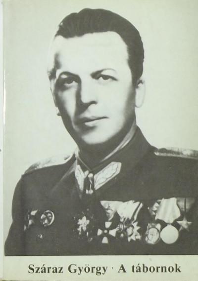 Száraz György - A tábornok