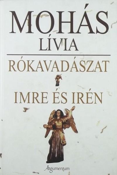 Mohás Lívia - Rókavadászat - Imre és Irén