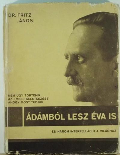 Fritz János - Az ember keletkezése
