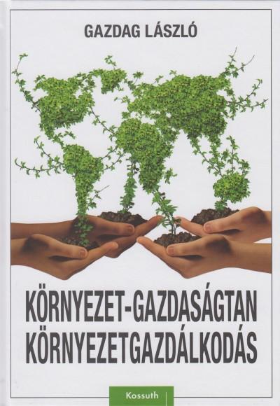 Gazdag László - Környezet-gazdaságtan, környezetgazdálkodás