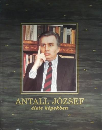 Várhelyi András  (Szerk.) - Antall József élete képekben