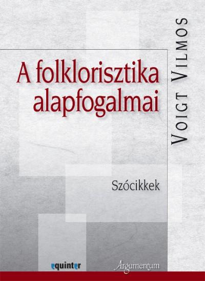 Voigt Vilmos - A folklorisztika alapfogalmai