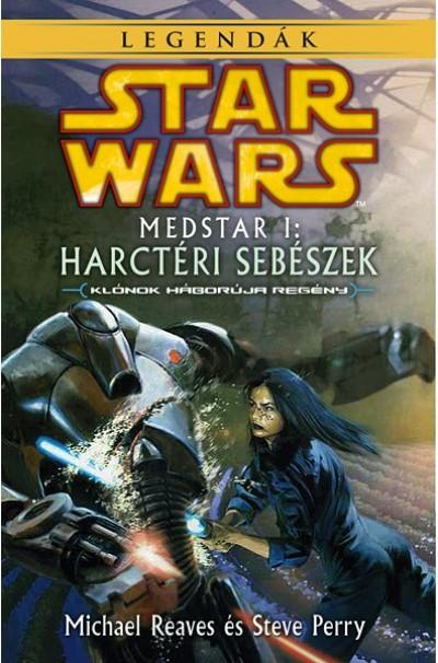 Steve Perry - Michael Reaves - Star Wars: Medstar I. - Harctéri sebészek