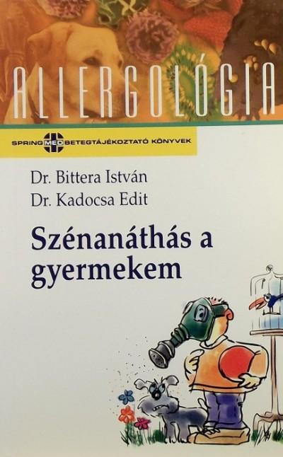 Dr. Bittera István - Dr. Kadocsa Edit - Szénanáthás a gyermekem