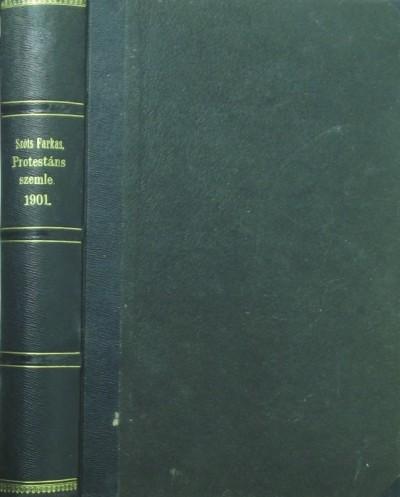 Dr. Szőts Farkas  (Szerk.) - Protestáns Szemle 1901