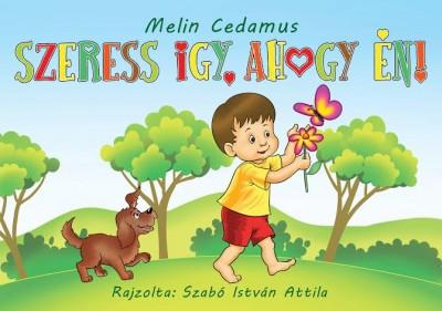 Melin Cedamus - Szeress így, ahogy én!