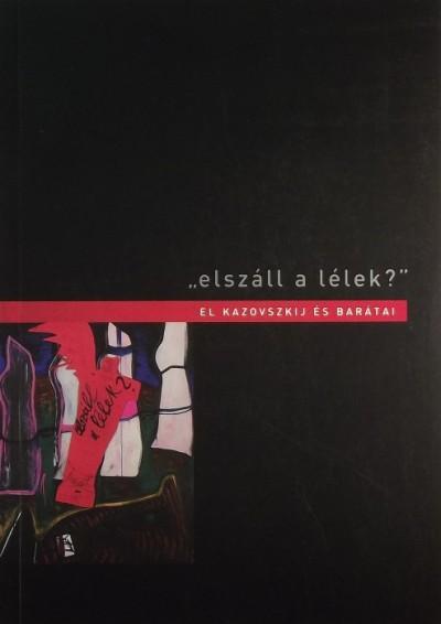 """Sárkány József  (Szerk.) - Uhl Gabriella  (Szerk.) - """"elszáll a lélek?"""""""