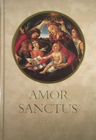 Babits Mihály  (Szerk.) - Amor Sanctus - Szent szeretet könyve