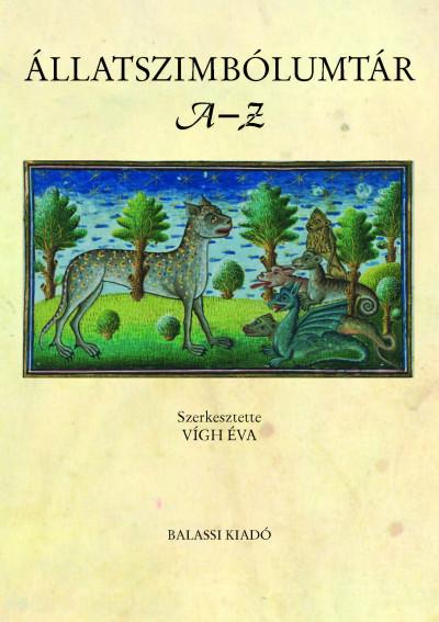 Vígh Éva  (Szerk.) - Állatszimbólumtár