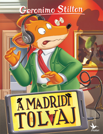 Geronimo Stilton - Geronimo Stilton - A madridi tolvaj