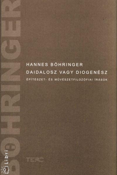 Hannes Böhringer - Daidalosz vagy Diogenész