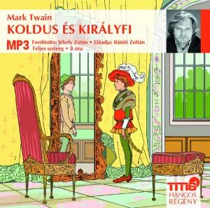 Mark Twain - R�t�ti Zolt�n - Koldus �s kir�lyfi - Hangosk�nyv